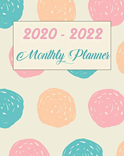 2020-2022 Monthly Planner: Colorful Dots, Monthly Schedule Organizer For Large 3 Year Agenda Planner With Inspirational Quotes And Holiday