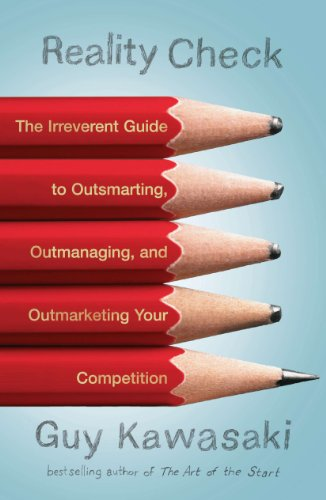 Reality Check: The Irreverent Guide to Outsmarting, Outmanaging, and Outmarketing Your Competition (English Edition)