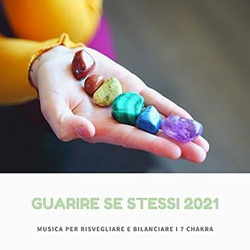 Guarire se stessi 2021 - Musica per risvegliare e bilanciare i 7 chakra