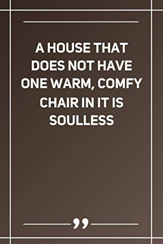 A House That Does Not Have One Warm, Comfy Chair In It Is Soulless: Wide Ruled Lined Paper Notebook | Gradient Color - 6 x 9 Inches (Soft Glossy Cover)