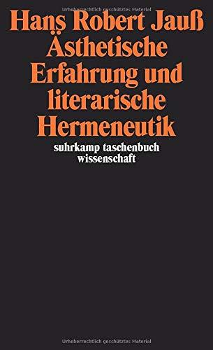 Ästhetische Erfahrung und literarische Hermeneutik (suhrkamp taschenbuch wissenschaft)