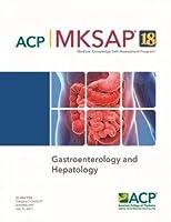 MKSAP® 18 Gastroenterology and Hepatology