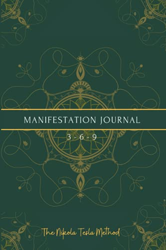 3-6-9 Manifestation Journal: 90 Day Law of Attraction Journal to Manifest Your Dreams by Using Nikol