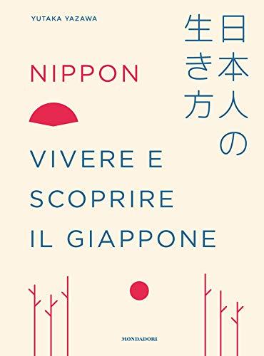 Nippon. Vivere e scoprire il Giappone