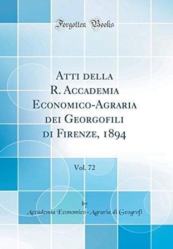 Atti della R. Accademia Economico-Agraria dei Georgofili di Firenze, 1894, Vol. 72 (Classic Reprint)