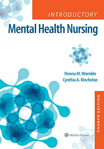 Compare Textbook Prices for Introductory Mental Health Nursing Fourth, North American Edition ISBN 9781975103781 by Womble, Donna,Kincheloe, Cynthia