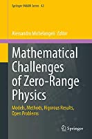 Mathematical Challenges of Zero-Range Physics: Models, Methods, Rigorous Results, Open Problems (Springer INdAM Series, 42)