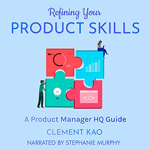 Refining Your Product Skills Audiobook By Clement Kao cover art