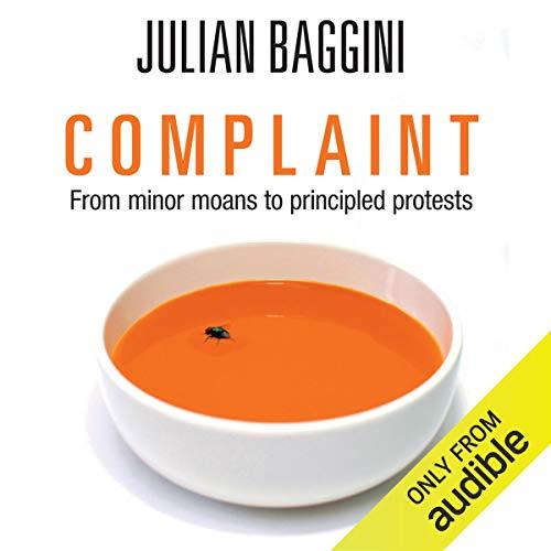 Complaint                   De :                                                                                                                                 Julian Baggini                               Lu par :                                                                                                                                 Clive Mantle                      Durée : 4 h et 19 min     Pas de notations     Global 0,0