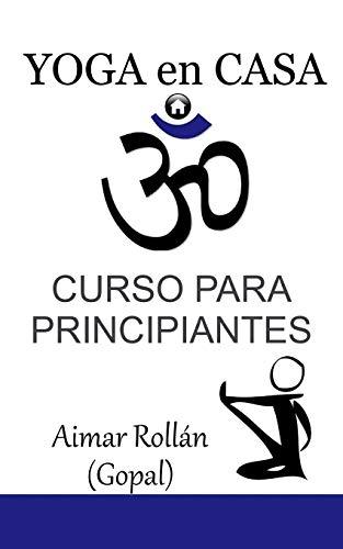 Yoga en casa: Curso para principiantes: Volume 1