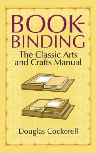 Compare Textbook Prices for Bookbinding: The Classic Arts and Crafts Manual  ISBN 9780486440392 by Cockerell, Douglas,Rooke, Noel