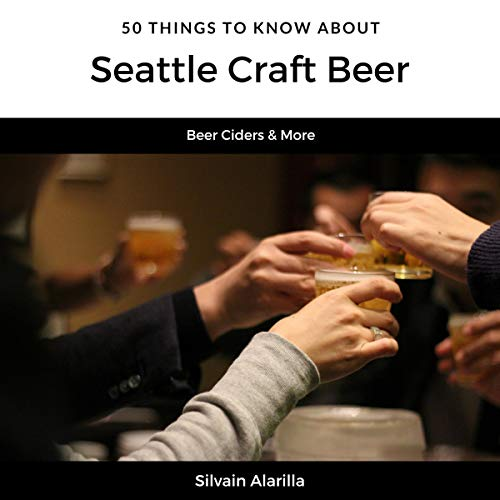 50 Things to Know About Seattle Craft Beer: Beer Ciders & More audiobook cover art