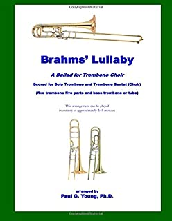 Brahms' Lullaby: a Ballad for Trombone Choir