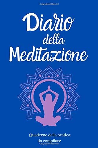 Diario Meditazione: quaderno meditazione per registrare la tua pratica quotidiana, libro meditazioni giornaliere. 100 schede da compilare