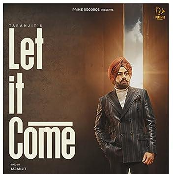 Let It Come