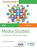 OCR A Level Media Studies Student Guide 1: Media Messages