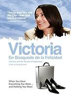 VICTORIA: EN BUSQUEDA DE LA FELICIDAD