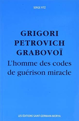 Grigori Petrovitch Grabovoï - L'Homme des codes de guérison miracle