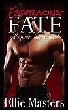Embracing Fate: A Captive Romance (Captive Hearts Book 2)