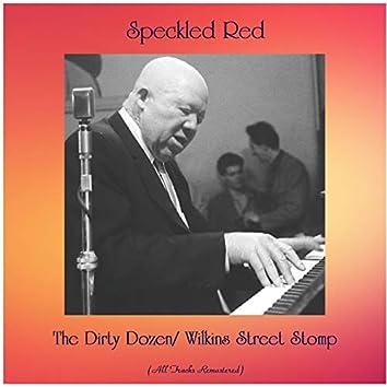 The Dirty Dozen/ Wilkins Street Stomp (All Tracks Remastered)