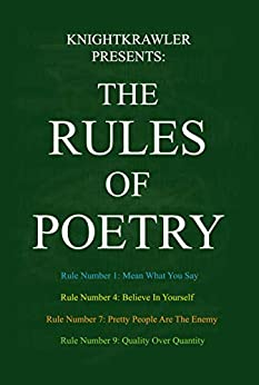 KnightKrawler Presents: The Rules Of Poetry by [Knight Krawler]