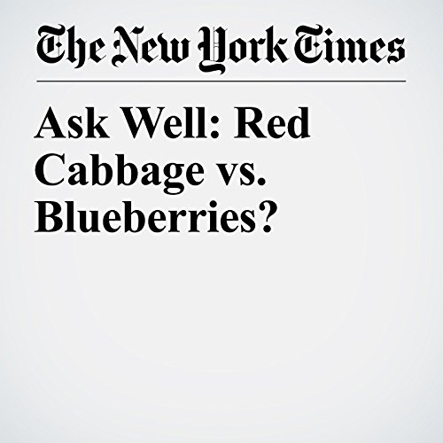 Ask Well: Red Cabbage vs. Blueberries? copertina