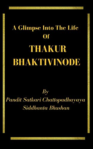 A Glimpse Into The Life of Thakur Bhaktivinoda (English Edition)