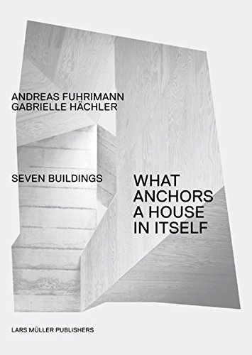 [(What Anchors a House to Itself)] [ By (author) Andreas Fuhrimann, By (author) Gabrielle Hachler ] [October, 2010]