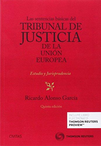 Las sentencias básicas del Tribunal de Justicia de la Unión Europea (Papel + e-book) (Biblioteca de Jurisprudencia)
