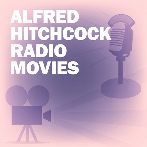 Alfred Hitchcock Radio Movies Collection audiobook cover art