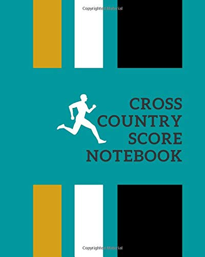 Cross Country Score Notebook: Cross Country Games recorder Notebook, Outdoor Game Record Book, Track Keeper, Tracking Log book, Scoring Sheet, Gifts ... 120 pages. (Cross Country Logbook, Band 5)