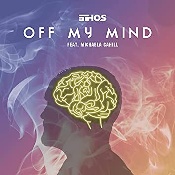 Off My Mind (feat. Michaela Cahill)