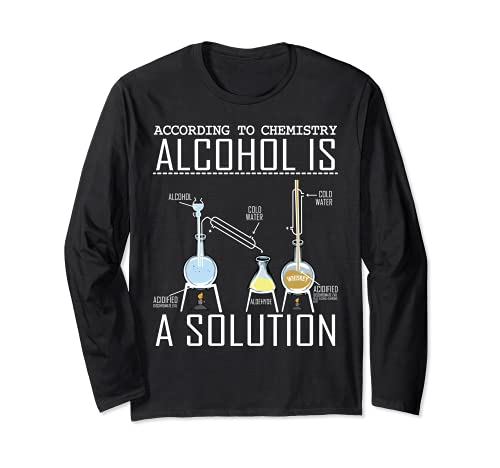 Alcohol Is A Solution Funny Science Drinking Lover Chemist Maglia a Manica