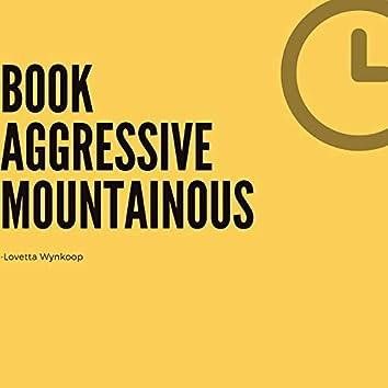 Book Aggressive Mountainous
