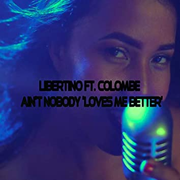 Ain't Nobody (feat. Colombe) [Loves Me Better]