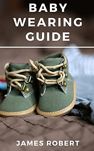 Baby Wearing Guide: Essential Rules of Safe Babywearing (English Edition)