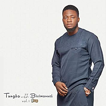 Tungba With Bisimanuel, Vol. 1