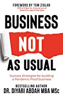Business NOT as Usual: Success Strategies for Building a Pandemic Proof Business