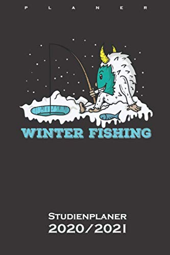 Yeti Eisbär Eisangeln im Winter am Wasser Studienplaner 2020/21: Semesterplaner (Studentenkalender) für Freunde der kühlen und eisigen Jahreszeit