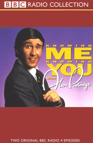 Knowing Me, Knowing You with Alan Partridge     Volume 1              By:                                                                                                                                 Steve Coogan,                                                                                        more                               Narrated by:                                                                                                                                 Steve Coogan,                                                                                        Full Cast                      Length: 59 mins     54 ratings     Overall 4.6