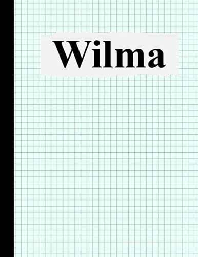 Wilma: composition notebook graph paper, Personalized Wilma graph paper sketchbook, 8.5×11, 120 Pages