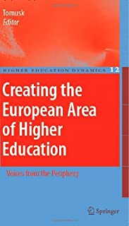 Creating the European Area of Higher Education: Voices from the Periphery (Higher Education Dynamics Book 12)