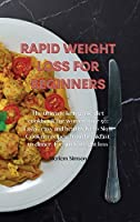 Rapid Weight Loss for Beginners: The ultimate ketogenic diet cookbook for women over 50: Tasty, easy and healthy Keto Slow Cooker recipes, from breakfast to dinner, for quick weight loss