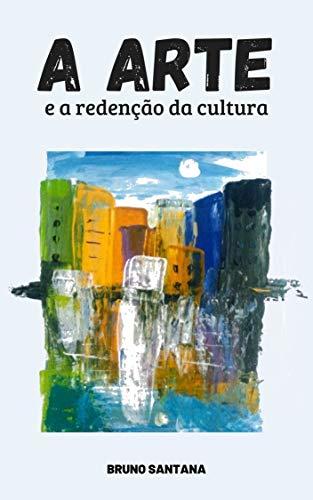 A arte e a redenção da cultura