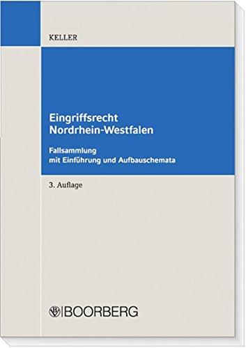 Eingriffsrecht Nordrhein-Westfalen: Fallsammlung mit Einführung und Aufbauschemata