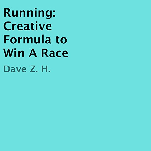 Running: Creative Formula to Win a Race audiobook cover art