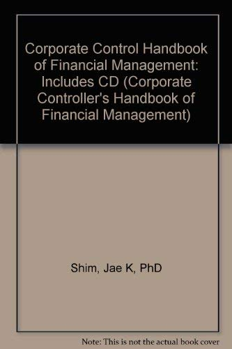 Corporate Controller's Handbook of Financial Management 2003-2004: Includes CD