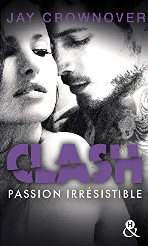 Clash : Passion irrésistible (T4): Après la série New Adult Marked Men et BAD