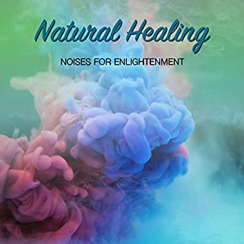 18 Natural Healing Noises for Enlightenment