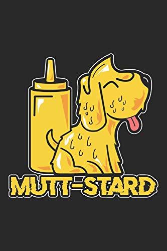 Mutt-stard: Senf Hund Lustig Gelb Doggo Tier Wortspiel  Notizbuch liniert DIN A5 - 120 Seiten für Notizen, Zeichnungen, Formeln | Organizer Schreibheft Planer Tagebuch